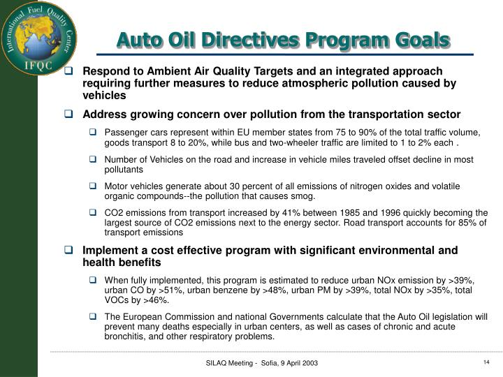 Respond to Ambient Air Quality Targets and an integrated approach requiring further measures to reduce atmospheric pollution caused by vehicles