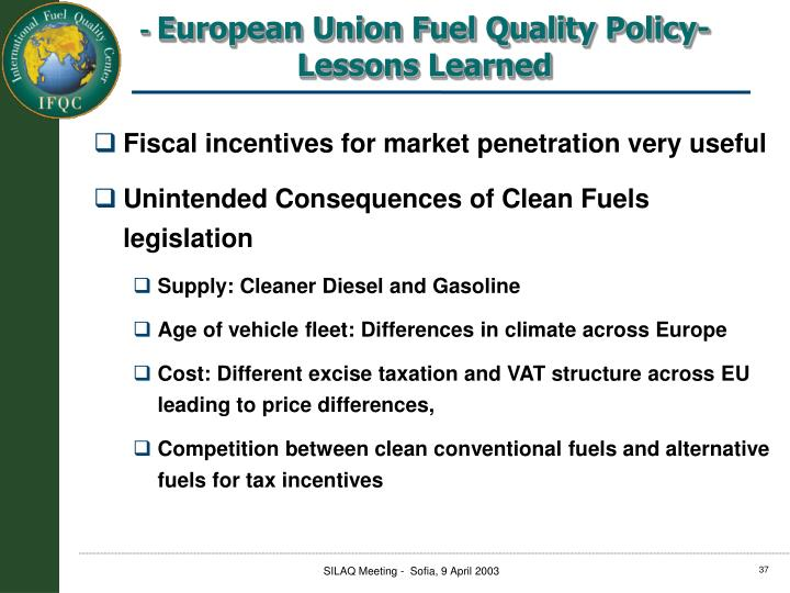 Fiscal incentives for market penetration very useful