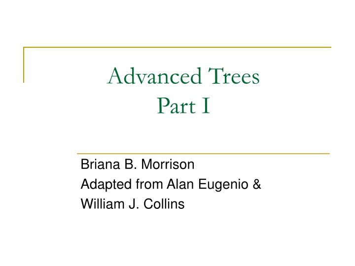 advanced trees part i