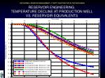 reservoir engineering temperature decline at production well vs reservoir equivalents