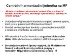 centr ln harmoniza n jednotka na mf1