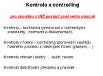 kontrola x controlling pro zkou ku z in posta zn t velmi obecn