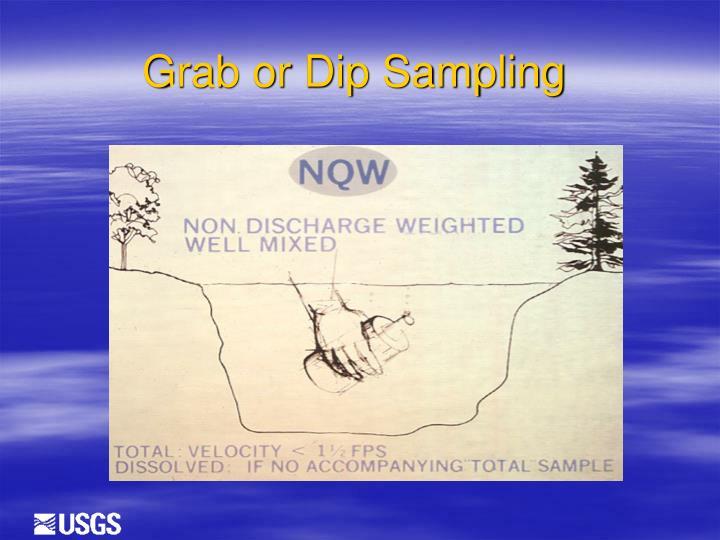 Grab or Dip Sampling