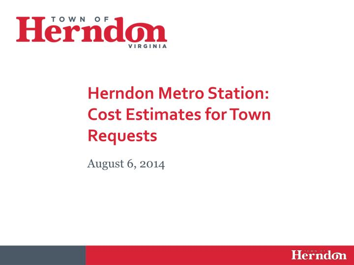 Herndon metro station cost estimates for town requests