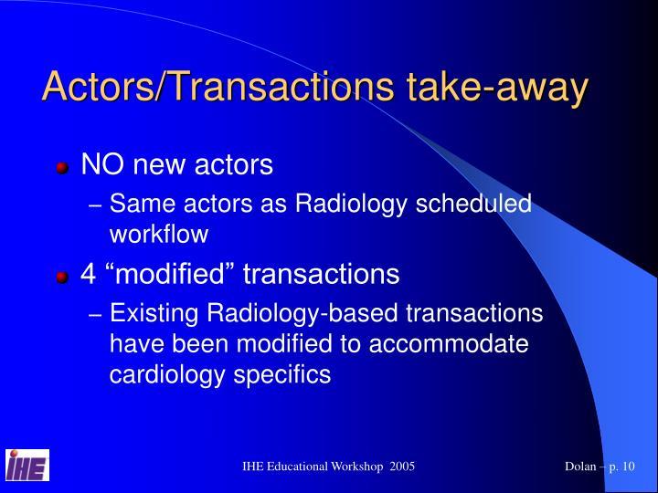 Actors/Transactions take-away