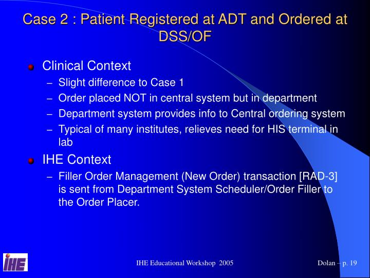 Case 2 : Patient Registered at ADT and Ordered at DSS/OF