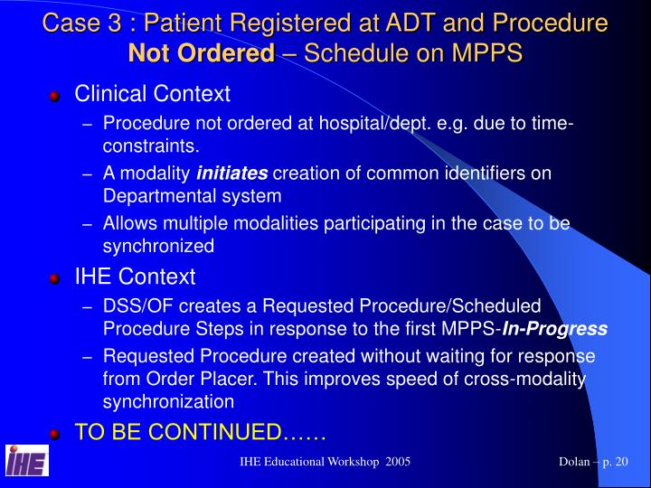Case 3 : Patient Registered at ADT and Procedure
