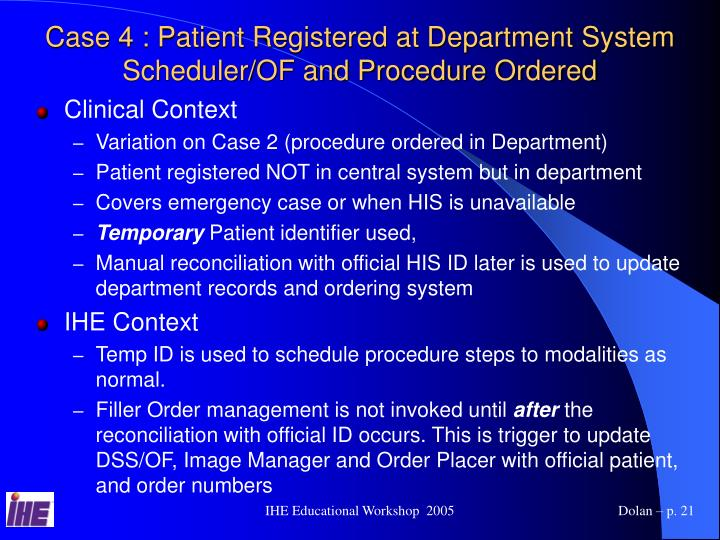Case 4 : Patient Registered at Department System Scheduler/OF and Procedure Ordered