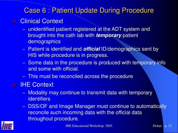 Case 6 : Patient Update During Procedure