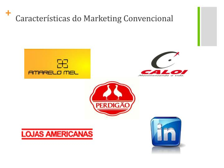 Características do Marketing Convencional