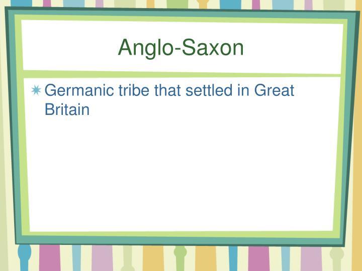 Anglo-Saxon
