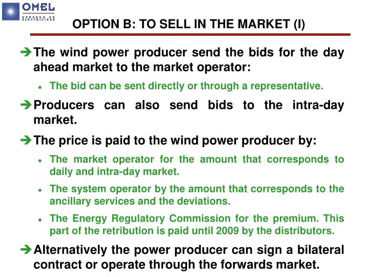 OPTION B: TO SELL IN THE MARKET (I)