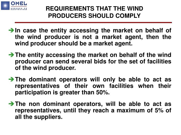 REQUIREMENTS THAT THE WIND PRODUCERS SHOULD COMPLY