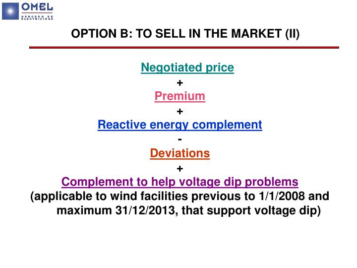 OPTION B: TO SELL IN THE MARKET (II)