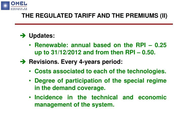 THE REGULATED TARIFF AND THE PREMIUMS (II)