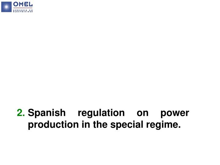 Spanish regulation on power production in the special regime.