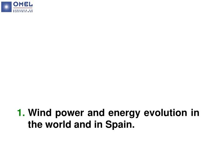 Wind power and energy evolution in the world and in spain