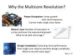 why the multicore revolution