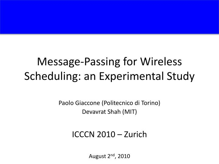message passing for wireless scheduling an experimental study n.
