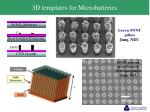 3d templates for microbatteries
