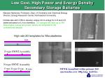 low cost high power and energy density secondary storage batteries