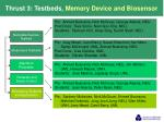 thrust 3 testbeds memory device and biosensor