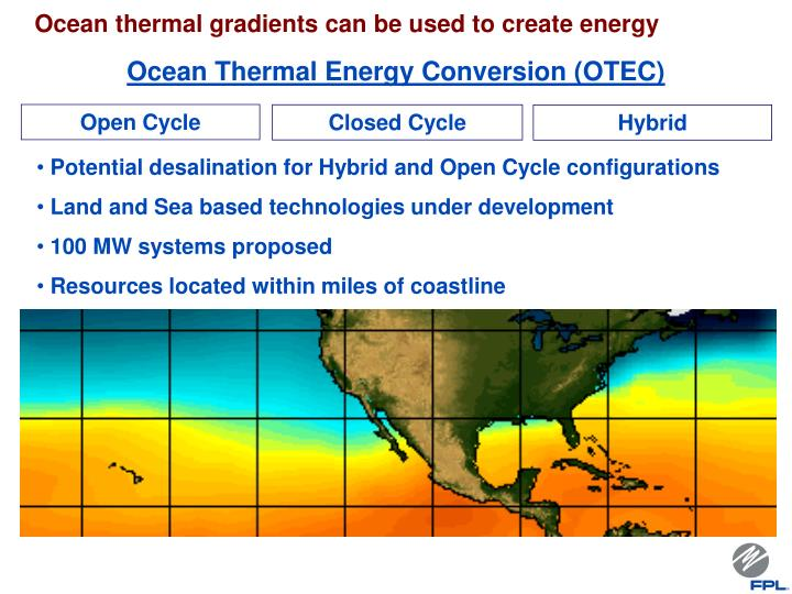 Ocean thermal gradients can be used to create energy