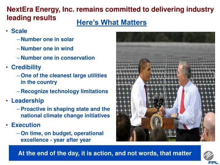 NextEra Energy, Inc. remains committed to delivering industry leading results