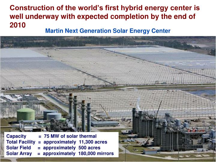 Construction of the world's first hybrid energy center is well underway with expected completion by the end of 2010