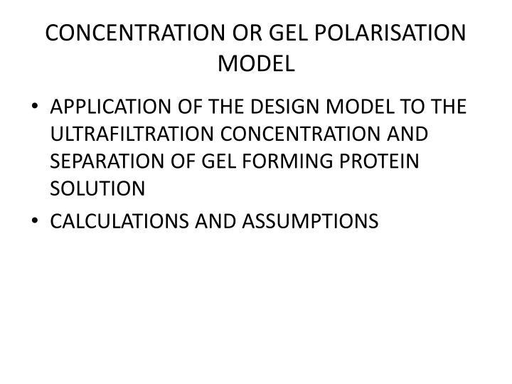 CONCENTRATION OR GEL POLARISATION MODEL
