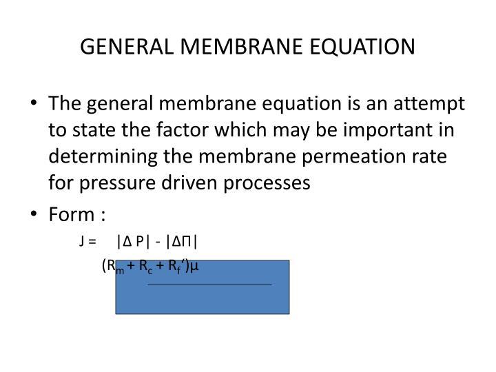 GENERAL MEMBRANE EQUATION