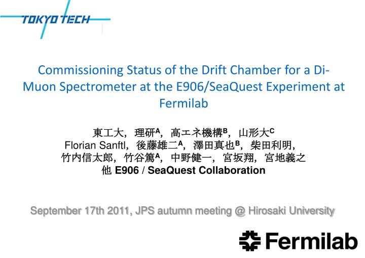 Commissioning Status of the Drift Chamber for a Di-Muon Spectrometer at the E906/