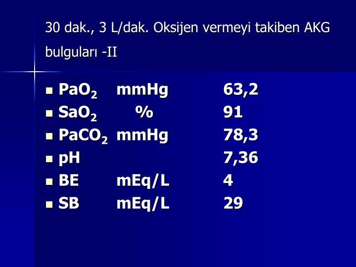 30 dak., 3 L/dak. Oksijen vermeyi takiben AKG bulguları -II