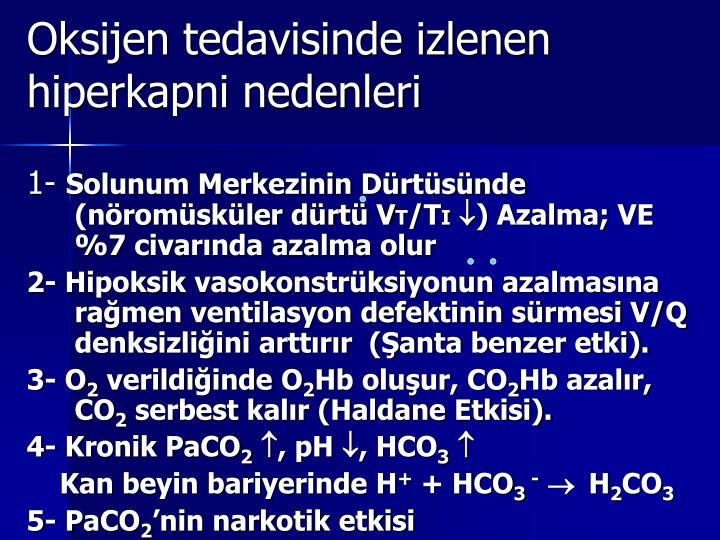 Oksijen tedavisinde izlenen hiperkapni nedenleri