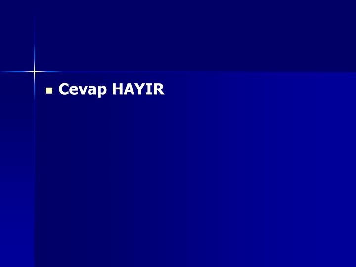 Cevap HAYIR
