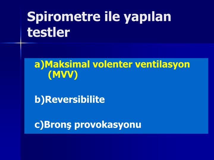 Spirometre ile yapılan testler