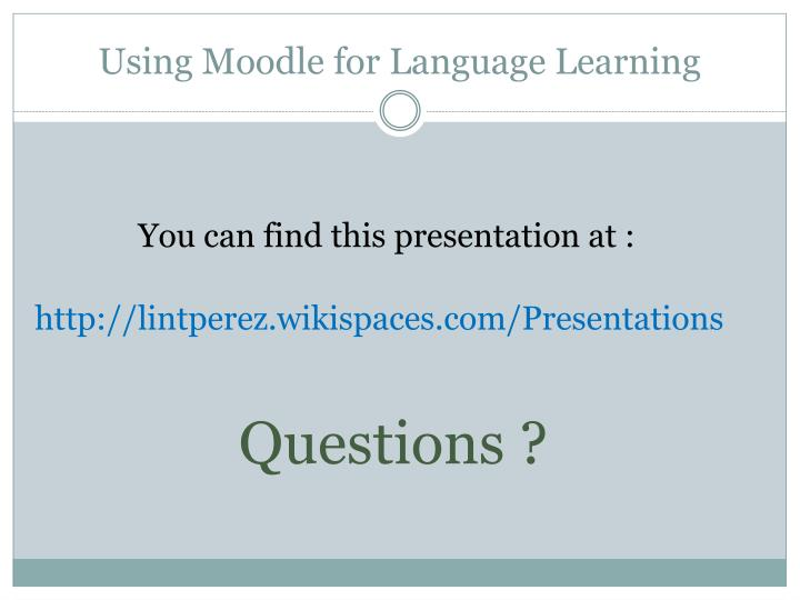 Using Moodle for Language Learning