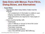 data entry with menus form fill in dialog boxes and alternatives