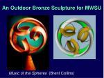 an outdoor bronze sculpture for mwsu