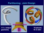 partitioning joint design