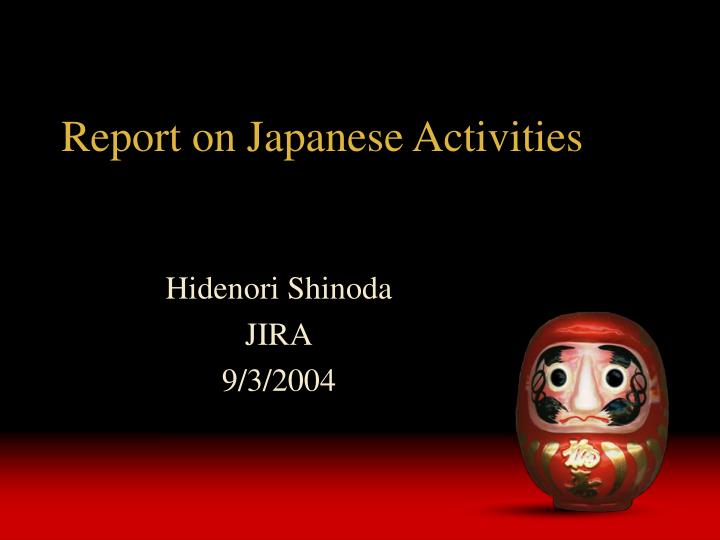 report on japanese activities n.