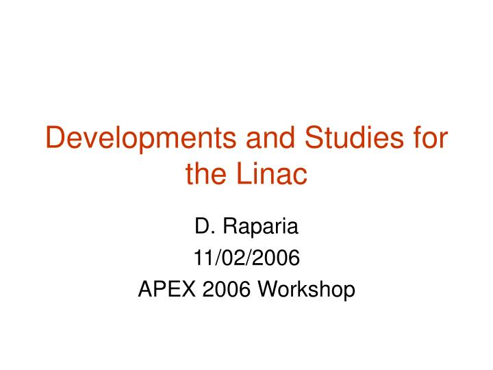 developments and studies for the linac n.