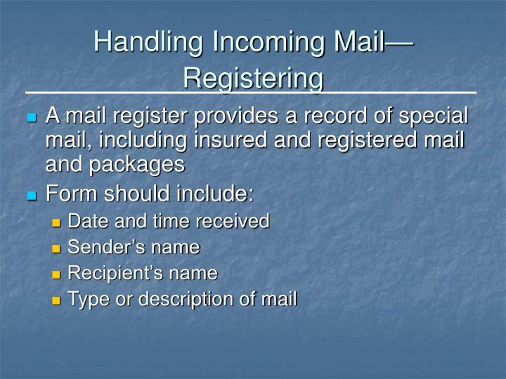 Handling Incoming Mail—Registering