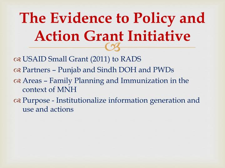 The evidence to policy and action grant initiative
