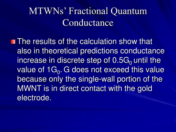 MTWNs' Fractional Quantum Conductance