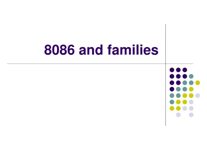 8086 and families n.