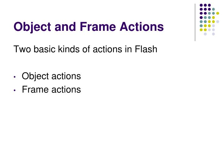 Object and Frame Actions