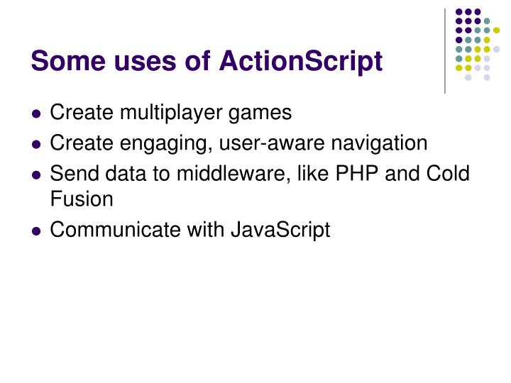 Some uses of ActionScript