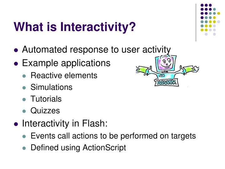 What is interactivity