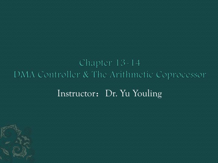 chapter 13 14 dma controller the arithmetic coprocessor